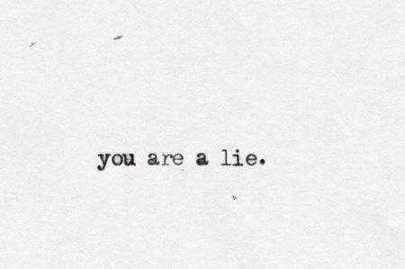 you are a lie